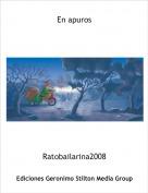 Ratobailarina2008 - En apuros
