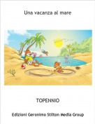 TOPENNIO - Una vacanza al mare