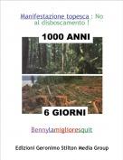 Bennylamiglioresquit - Manifestazione topesca : No al disboscamento !