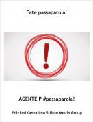 AGENTE P #passaparola! - Fate passaparola!