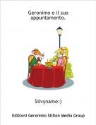 Silvyname:) - Geronimo e il suo appuntamento.