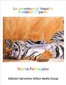 Vanilla Formaggina - Le avventure di Mayel e Fantàsia! 2°parte