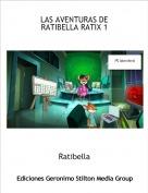 Ratibella - LAS AVENTURAS DE RATIBELLA RATIX 1