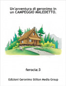 ferocia:3 - Un'avventura di geronimo in         un CAMPEGGIO MALEDETTO.