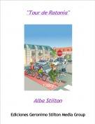 """Alba Stilton - """"Tour de Ratonia"""""""