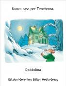Daddolina - Nuova casa per Tenebrosa.