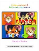 Ratolina Ratisa - Código Amistad 8Más unidas que nunca