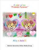 """Miry e Asia!!! - Il giornalino """"Friends Forever"""""""