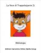Bibliotopo - La Voce di Trappola(parte 2)