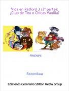 Ratonikua - Vida en Ratford 3 (2ª parte):¿Club de Tea o Chicas Vanilla?