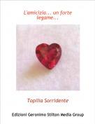 Topilia Sorridente - L'amicizia... un forte legame...