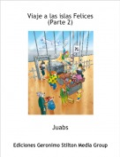 Juabs - Viaje a las islas Felices  (Parte 2)