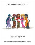 Topina Coipattini - UNA AVVENTURA PER... 2