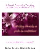 La vostra Matilda---->Maty!! - Il Blog di Fantastica Topolina: Un posto da condividere! 3°P!