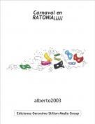 alberto2003 - Carnaval en RATONIA¡¡¡¡¡