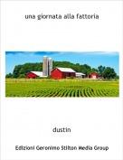 dustin - una giornata alla fattoria