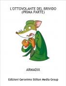 ARMADIX - L'OTTOVOLANTE DEL BRIVIDO(PRIMA PARTE)