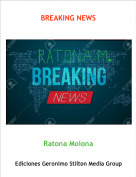 Ratona Molona - BREAKING NEWS