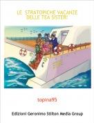 topina95 - LE  STRATOPICHE VACANZE DELLE TEA SISTER!