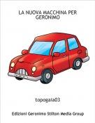 topogaia03 - LA NUOVA MACCHINA PER GERONIMO