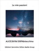 ALICE28/06/2009@stecchina - Le mie passioni