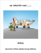 dokey - op vakantie naar......