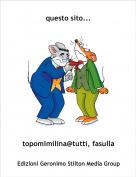 topomimilina@tutti, fasulla - questo sito...