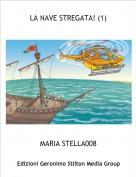 MARIA STELLA008 - LA NAVE STREGATA! (1)