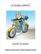 Giulina la topina - LA SCUOLA,AHHH!!!