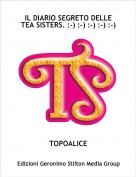 TOPOALICE - IL DIARIO SEGRETO DELLE TEA SISTERS. :-) :-) :-) :-) :-)