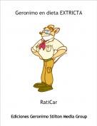 RatiCar - Geronimo en dieta EXTRICTA