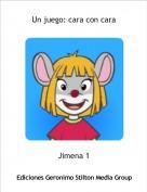Jimena 1 - Un juego: cara con cara