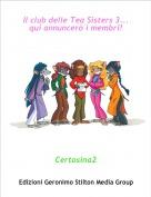 Certosina2 - Il club delle Tea Sisters 3...qui annuncerò i membri!