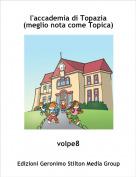 volpe8 - l'accademia di Topazia (meglio nota come Topica)