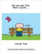 Lenner Tom - Op reis met Tom.Deel 3 Zucht ...