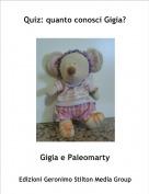 Gigia e Paleomarty - Quiz: quanto conosci Gigia?
