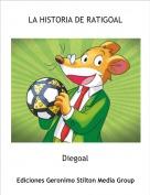 Diegoal - LA HISTORIA DE RATIGOAL