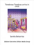 Sarella Belsorriso - Tenebrosa Tenebrax arriva in città!