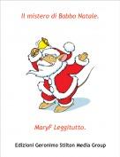 MaryF Leggitutto. - Il mistero di Babbo Natale.