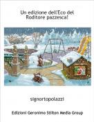 signortopolazzi - Un edizione dell'Eco del Roditore pazzesca!