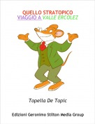 Topella De Topic - QUELLO STRATOPICOVIAGGIO A VALLE ERCOLEZ
