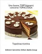 Topolinacricetina - Una buona TORTA(gnam)concorso TOPACCIUGA