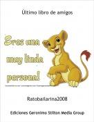 Ratobailarina2008 - Último libro de amigos