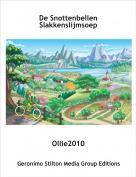 Ollie2010 - De Snottenbellen  Slakkenslijmsoep