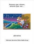abiratina - Amores que vienen,amores que van...