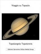Topolangelo Topotennis - Viaggio su Topazio