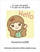 Ratobailarina2008 - Lo que me gustaY lo que no me gusta