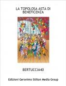 BERTUCCIA40 - LA TOPOLOSA ASTA DI BENEFICENZA