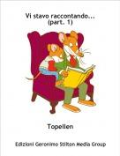 Topellen - Vi stavo raccontando...(part. 1)