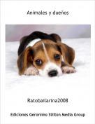 Ratobailarina2008 - Animales y dueños